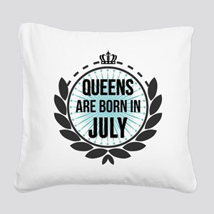 Queens Are Born In July Square Canvas Pillow