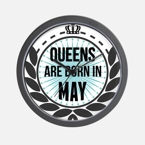 Queens Are Born In May Wall Clock