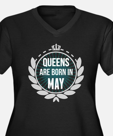 Queens Are Born In May Plus Size T-Shirt