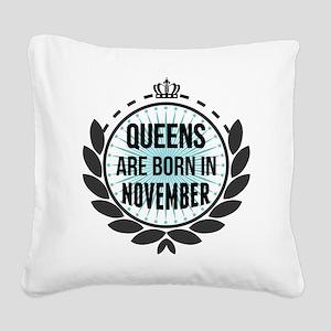 Queens Are Born In November Square Canvas Pillow