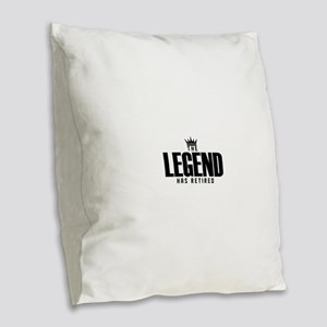 The Legend Has Retired Burlap Throw Pillow