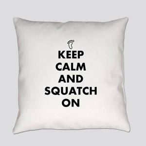 Keep Calm And Squatch On Everyday Pillow