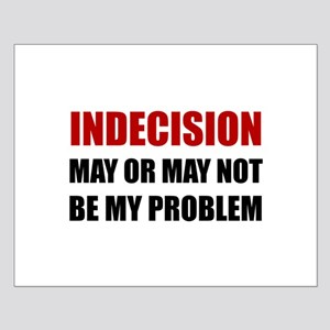 Indecision May Be Problem Posters