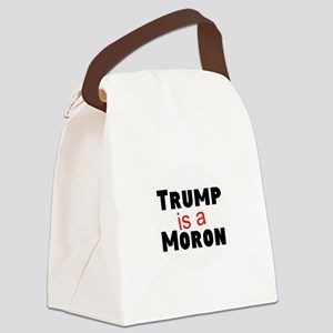 Trump is a moron Canvas Lunch Bag