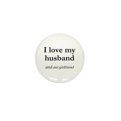 Husband/our girlfriend Mini Button