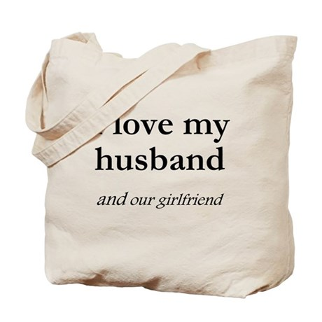 Husband/our girlfriend Tote Bag