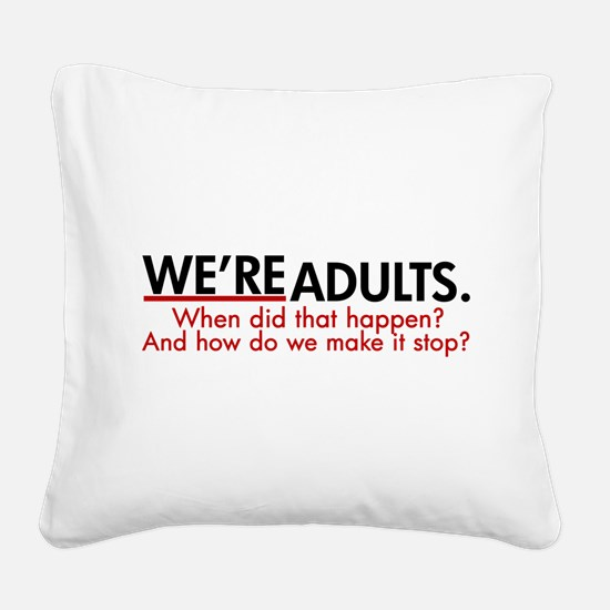 We're Adults Grey's Quote Square Canvas Pillow