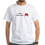 I Love Gardening White T-Shirt