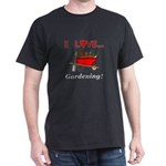 I Love Gardening Dark T-Shirt