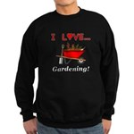 I Love Gardening Sweatshirt (dark)