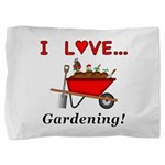I Love Gardening Pillow Sham