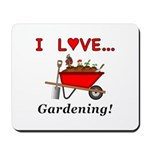 I Love Gardening Mousepad