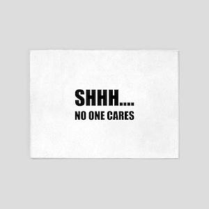 Shhh No One Cares 5'x7'Area Rug