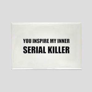 You inspire my inner serial killer Magnets