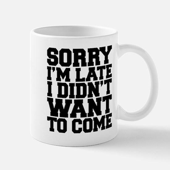 Sorry I'm Late Drinkware Mugs