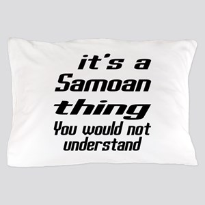 It Is Samoan Thing You Would Not under Pillow Case