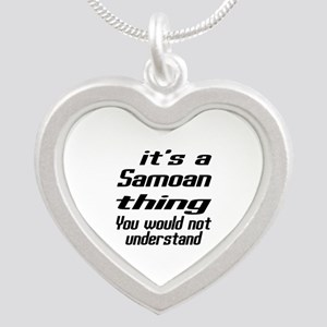 It Is Samoan Thing You Would Silver Heart Necklace