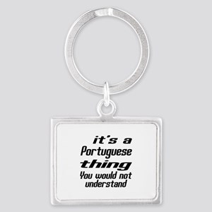 It Is Portuguese Thing You Woul Landscape Keychain