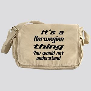 It Is Norwegian Thing You Would Not Messenger Bag