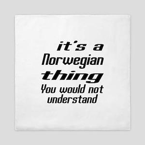 It Is Norwegian Thing You Would Not un Queen Duvet