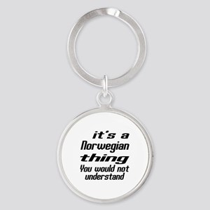 It Is Norwegian Thing You Would Not Round Keychain