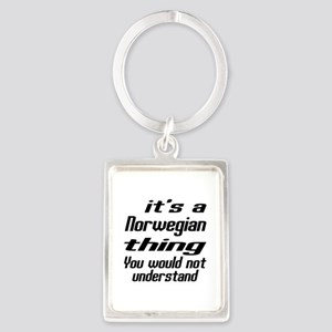 It Is Norwegian Thing You Would Portrait Keychain