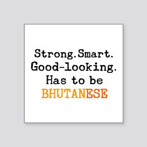 "be bhutanese Square Sticker 3"" x 3"""