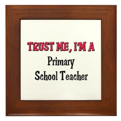 Trust Me I'm a Primary School Teacher Framed Tile