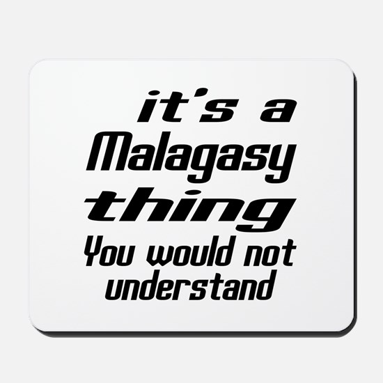 It Is Malagasy Thing You Would Not under Mousepad
