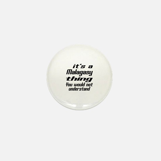 It Is Malagasy Thing You Would Not und Mini Button