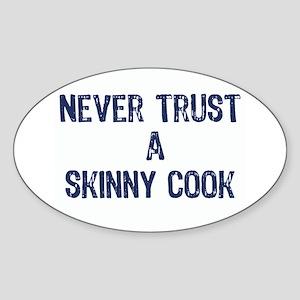 """A Skinny Cook"" - Oval Sticker"