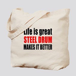 Life Is Great Steel Drum Makes It Better Tote Bag