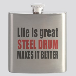 Life Is Great Steel Drum Makes It Better Flask