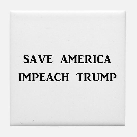 SAVE AMERICA, IMPEACH TRUMP Tile Coaster