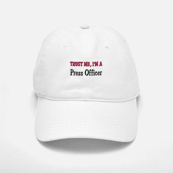 Trust Me I'm a Press Officer Baseball Baseball Cap