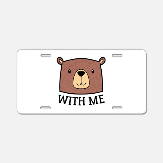 Bear With Me Aluminum License Plate