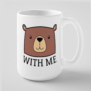Bear With Me Large Mug