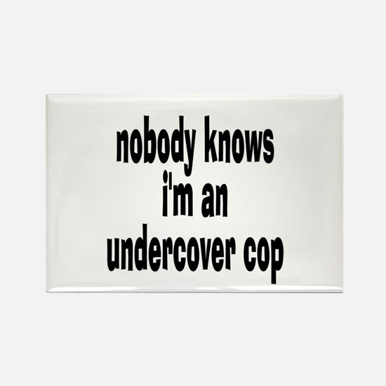 NOBODY KNOWS I'M AN UNDERCOVE Rectangle Magnet