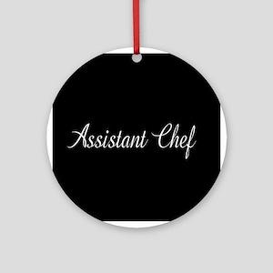 Culinary: Assistant Chef (Cursive) Round Ornament