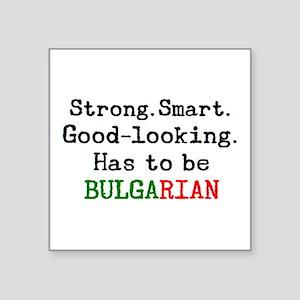 "be bulgarian Square Sticker 3"" x 3"""