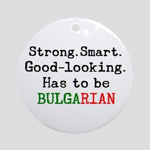 be bulgarian Round Ornament
