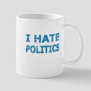 I Hate Politics (Blue) Mugs