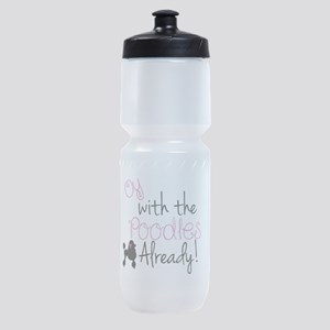 Oy With The Poodles Already Sports Bottle
