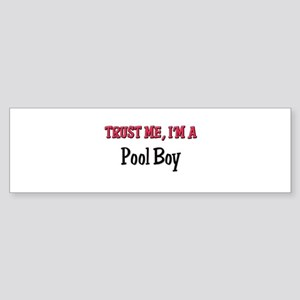 Trust Me I'm a Pool Boy Bumper Sticker