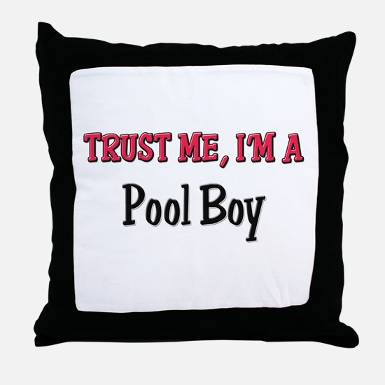 Trust Me I'm a Pool Boy Throw Pillow