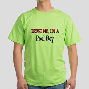 Trust Me I'm a Pool Boy Green T-Shirt