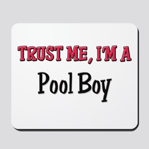 Trust Me I'm a Pool Boy Mousepad