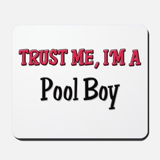 Trust Me I'm a Pool Boy Mousepad