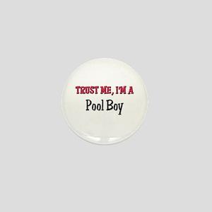 Trust Me I'm a Pool Boy Mini Button