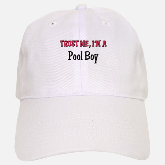 Trust Me I'm a Pool Boy Baseball Baseball Cap